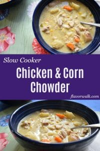 This Slow Cooker Chicken and Corn Chowder is comfort food at its best. It's heartwarming, savory, and good to the last spoonful! | Flavor Walk