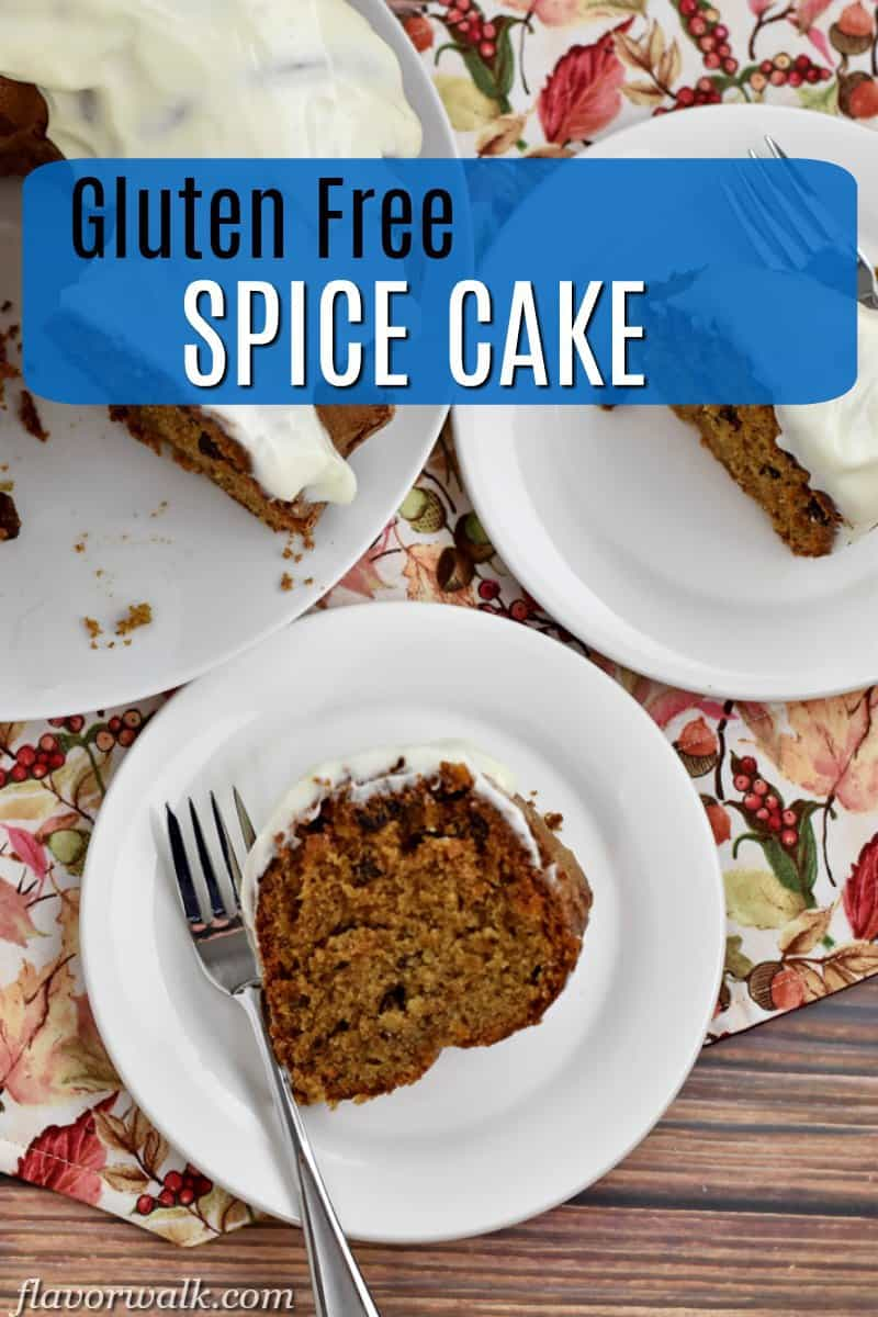 Slice of gluten free spice cake and fork on white plate with another slice in upper right corner, remaining cake in upper left corner and text overlay