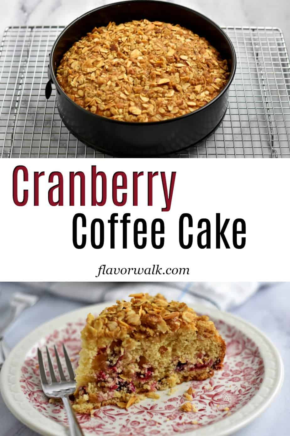 Top image is baked cranberry coffee cake, bottom image is a slice of cranberry coffee cake, and text overlay in the middle