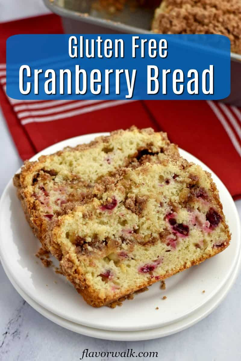 2 slices of gluten free cranberry bread on white plates with text overlay near top.
