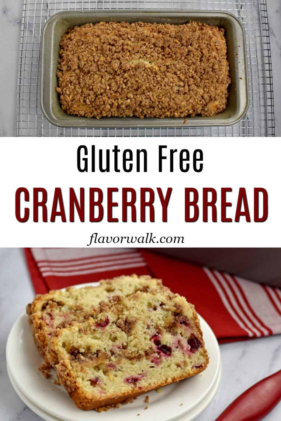 top image is baked gluten free cranberry bread in loaf pan, text in the middle, and bottom image is 2 slices of cranberry bread on white plates