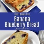 Top image is a sliced loaf of gluten free banana blueberry bread on a white rectangular plate. Middle image is a blue text overlay. Bottom image is a slice of gluten free banana blueberry bread on a round white plate.