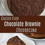 Top image is overhead view of a gluten free chocolate brownie cheesecake, middle image is a brown text overlay, and bottom image is a slice of cheesecake and dessert fork on white plate.