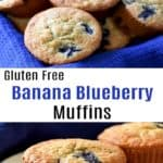 Top image is basket lined with a blue kitchen towel filled with gluten free banana blueberry muffins, middle image is text overlay, bottom image is close up of 2 muffins.