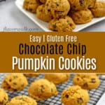 Top image is a stack of gluten free chocolate chip pumpkin cookies on a square white plate with more cookies in the background, bottom image is gluten free chocolate chip pumpkin cookies cooling on a wire rack, and a brown text overlay between the two image.